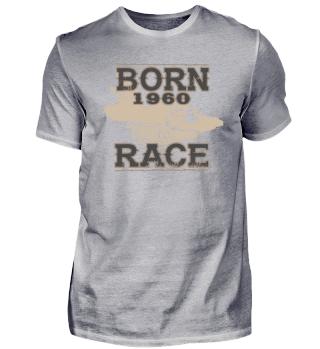Born to race racer racing auto tuning 1960