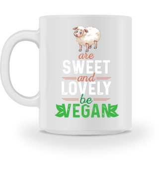 Sheeps are sweet and lovely - be VEGAN