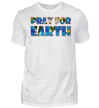 Pray for earth