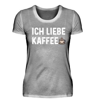 Ich liebe Kaffee Shirt Geschenk