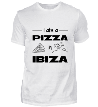 I ate a Pizza in Ibiza