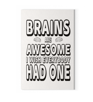 Leinwand / Poster - Brains are awesome
