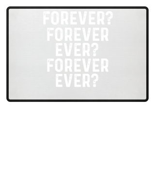 Forever Forever ever? hip hop