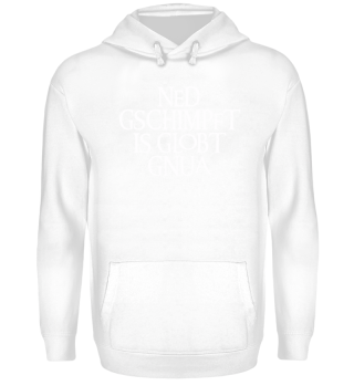 NED GSCHIMPFT IS GLOBT GNUA