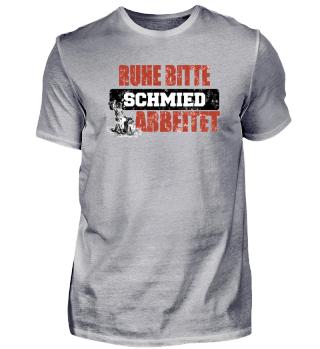 Schmied arbeitet - Ruhe bitte! Shirt