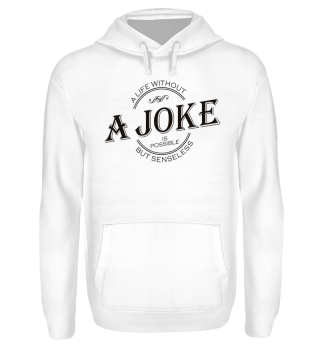 A life without A JOKE - black