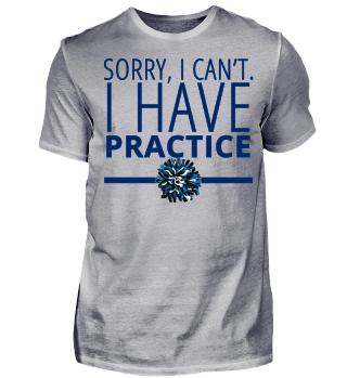 Sorry I Can´t, I Have Practice - Cheerleading - Cheerleader - Football - Pom Pom - Pom Poms - Geschenk - Geschenkidee - Gift Idea
