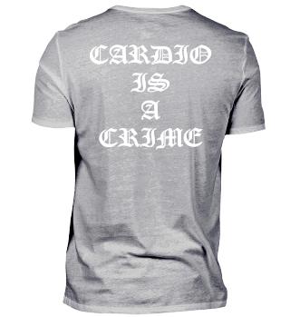 CARDIO IS A CRIME