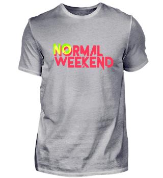 No normal weekend