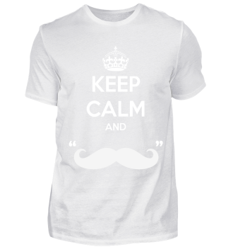 Keep calm and - moustache