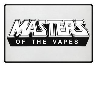 MASTERS of the VAPES