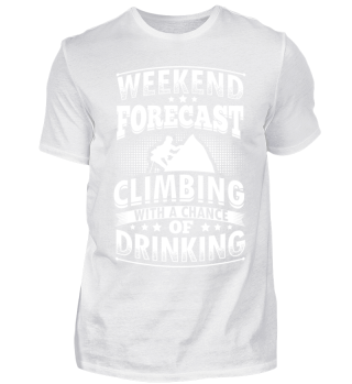 Funny Climbing Shirt Weekend Forecast