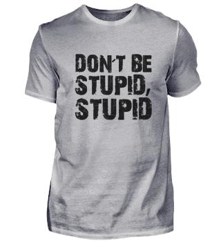 Don't Be Stupid, Stupid! (light)
