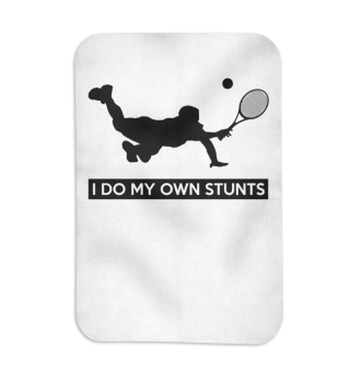 I Do My Own Stunts Tennis