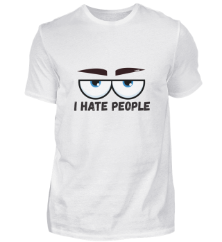 I Hate People Ich hasse Menschen Augen