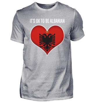 IT'S OK TO BE ALBANIAN | white1 #itsok