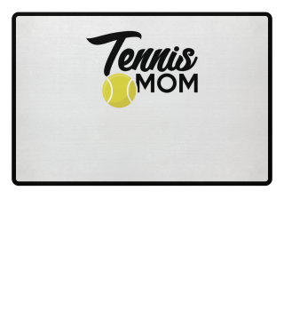 Tennis Mama Mommy Mommy Mother