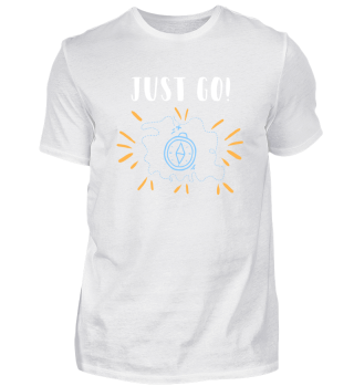 JUST GO Gift Funny Shirt