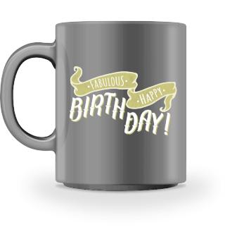 Geburtstag Kaffee Tasse - Fabulous Happy