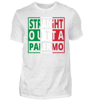 Straight outta Palermo Italien Italy