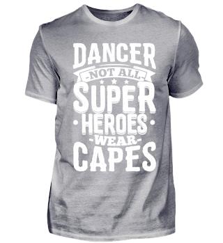 Dance Dancing Shirt Not All Superheroes