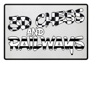 Enthusiasm - 3D CHESS and RAILWAYS