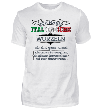 Ich habe italienische Wurzeln - Italien Shirt