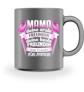 Mama Freundin für immer - Tasse