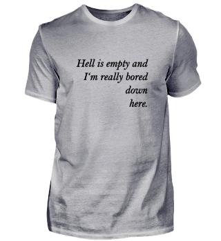 hell is empty Geschenk Idee
