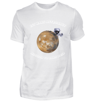 Erster Mars Astronaut Funny Space Shirt