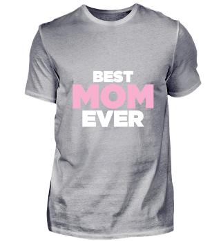Best Mom Ever - Family Birthday Gift