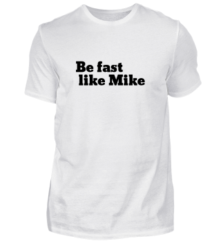 Be fast like Mike