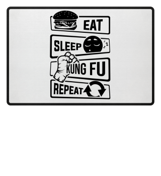Eat Sleep Kung Fu Repeat - Martial Arts