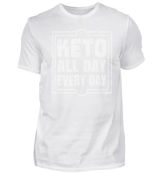Funny Keto ALL DAY EVERY DAY
