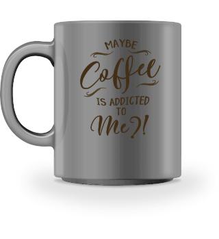 Coffee addicted to me Fun Cafehouse Art
