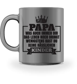Papa keine hässlichen Kinder