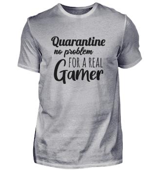 Quarantine No Problem for a real Gamer