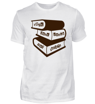 Reading - Read Good Books Not T-Shirts