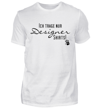 Ich trage nur Designer Shirts - black