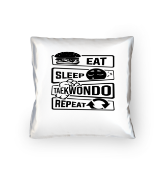 Eat Sleep Taekwondo Repeat - Fighting