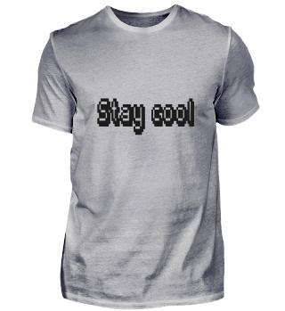 Stay cool Geschenk super Idee