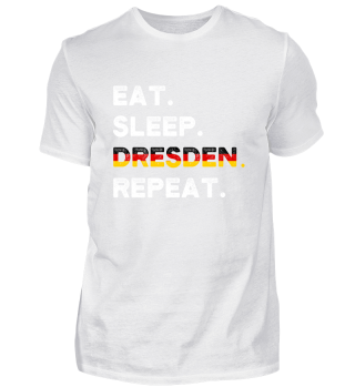 Eat Sleep Dresden Repeat Souvenir German