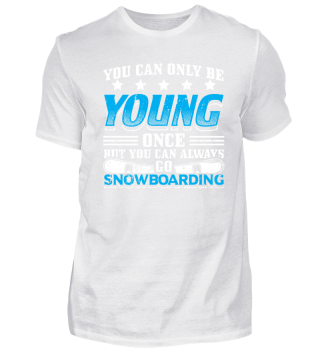 Funny Snowboard Shirt You Can Only