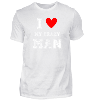 I love my crazy husband Crazy Man.