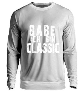Babe ich bin Classic