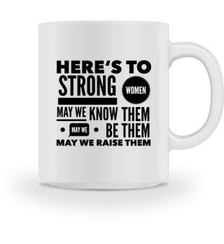 Here's to strong women - gift