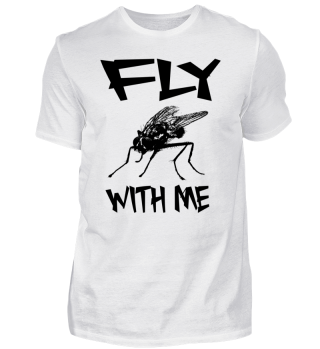 Fly with me - Fly Freak Design - Gift