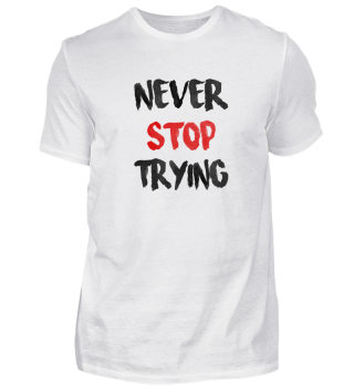 never stop trying - Valentine