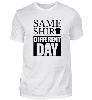 ☛ SAME SHIRT - DiFFERENT DAY #2.2