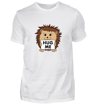 Igel T-Shirt Hug Me Hedgehog Shirt